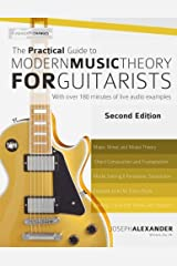 The Practical Guide to Modern Music Theory for Guitarists: Second Edition Paperback