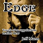 Edge: Travels of an Appalachian Leather Bear | Jeff Mann