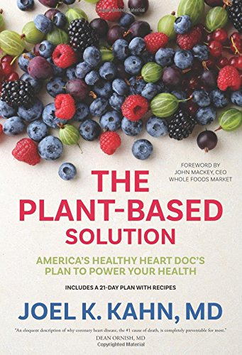 The Plant-Based Solution: America's Healthy Heart Doc's Plan to Power Your Health cover