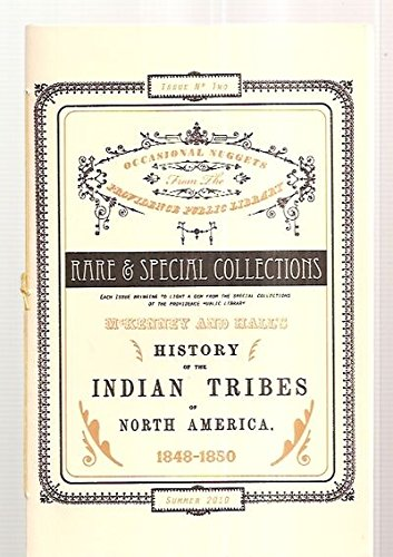 OCCASIONAL NUGGETS FROM THE PROVIDENCE PUBLIC LIBRARY RARE & SPECIAL COLLECTIONS ISSUE NO TWO SUMMER 2010 MCKENNEY AND HALL'S HISTORY OF THE INDIAN TRIBES OF NORTH AMERICA, 1848-1850
