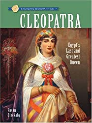 Cleopatra: Egypt's Last and Greatest Queen