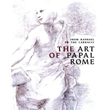From Raphael to Carracci: The Art of Papal Rome