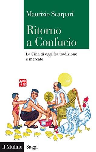 ritorno-a-confucio-la-cina-di-oggi-fra-tradizione-e-mercato-saggi-italian-edition