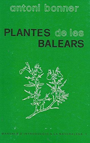Plantes de les Balears (Manuals d'introducció a la naturalesa) (Catalan Edition)