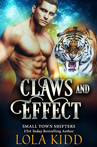 (Claws and Effect (Small Town Shifters Book)
