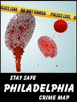 Stay Safe Crime Map Of Philadelphia Free Download