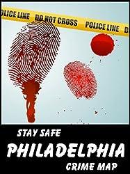 Stay Safe Crime Map of Philadelphia