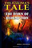 The Hakima's Tale: The Dawn of Redemption (Volume 3)