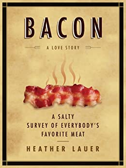 Bacon: A Love Story: A Love Story by [Lauer, Heather]