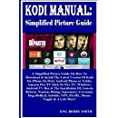 KODI MANUAL: Simplified Picture Guide: A Simplified Picture
