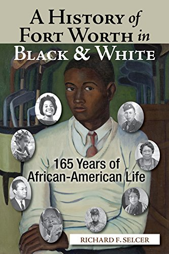A History of Fort Worth in Black & White: 165 Years of African-American - Fort In Universities Worth Texas