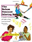 The Badass Feminist Coloring Book: Teen Friendly Edition (Volume 2)