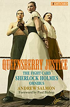 QUEENSBERRY JUSTICE: The Fight Card Sherlock Holmes Omnibus by [Salmon, Andrew]
