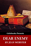Dear Enemy [annotated] (Girlebooks Classics)