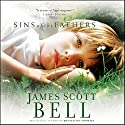 Sins of the Fathers Audiobook by James Scott Bell Narrated by Buck Schirner