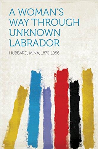 A Womans Way Through Unknown Labrador