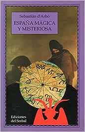 España magica y misteriosa: Amazon.es: Arbo, Sebastia D: Libros
