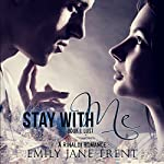 Stay With Me: Kyra's Story Book 1: Lust | Emily Jane Trent
