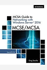 MCSA Guide to Networking with Windows Server 2016, Exam 70-741 Paperback