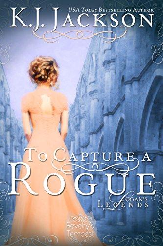 - To Capture a Rogue, Logan's Legends: A Revelry's Tempest Novel
