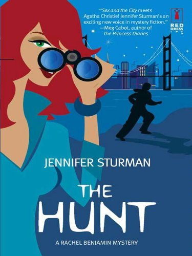 The Hunt: A Rachel Benjamin Mystery (Red Dress Ink Novels)