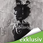 Der Kreis der Rabenvögel | Kate Mosse