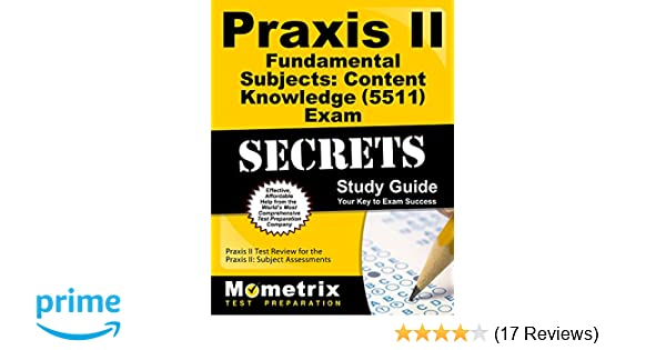 praxis ii fundamental subjects content knowledge 5511 exam rh amazon com Praxis II Test Codes Praxis II Biology