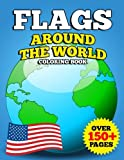 img - for Flags Around the World Coloring Book: JUMBO Educational Geography Coloring Activity Book for Kids, Adults and Teachers to Learn Every Country and Flag on Earth book / textbook / text book