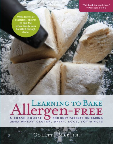 Learning to Bake Allergen-Free: A Crash Course for Busy Parents on Baking without Wheat, Gluten, Dairy, Eggs, Soy or Nuts ()