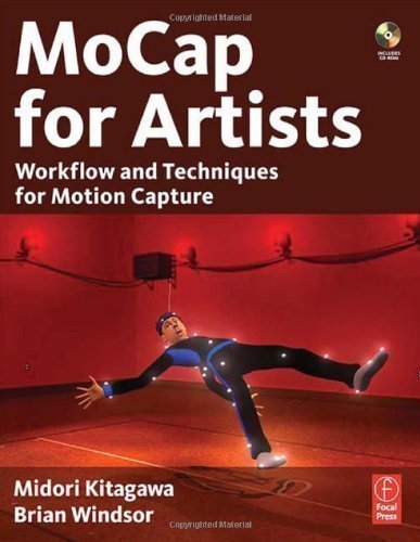 MoCap for Artists: Workflow and Techniques for Motion Capture 1st (first) Edition by Kitagawa, Midori, Windsor, Brian published by Focal Press (2008)