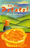 You Say Potato!, Elgy Gillespie, 0863278531