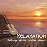 Relaxation: Relaxing Guitar Nature Sounds Relaxation, Ambient Meditation Music for Relaxation Exercises, Stress Free, Yoga, Deep Sleep and Massage, Time to Relaxation, Nature Music and Guitar Instrume
