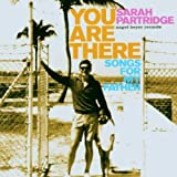 You Are There: Songs From My Father by Sarah Partridge