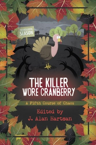 The Killer Wore Cranberry: A Fifth Course of Chaos (Volume 5)