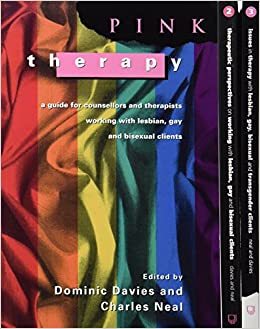 SW: Pink Therapy 1, 2, 3: Pink Therapy, Therapeutic Perspectives, Issues in Therapy: WITH Therapeutic Perspectives AND Issues in Therapy Vol 2