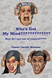 Who's Got My Mind?????????????, Lucille Winston, 1420849042