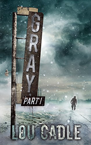 Gray: Part I by [Cadle, Lou]