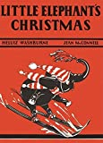img - for Little Elephant's Christmas by Heluiz Washburne (2009-10-01) book / textbook / text book