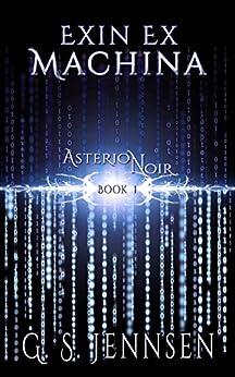 Exin Ex Machina: Asterion Noir Book 1 by [Jennsen, G. S.]