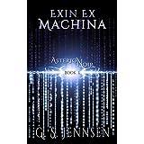 Exin Ex Machina: Asterion Noir Book 1