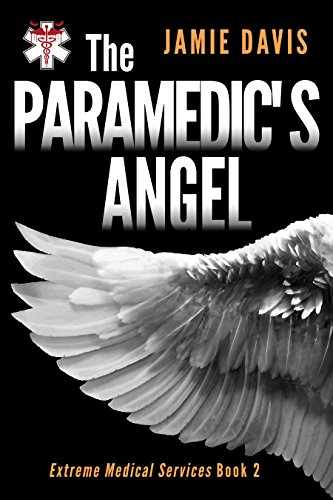 The Paramedic's Angel (Extreme Medical Services Book 2)