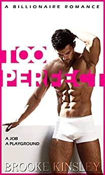 Too Perfect (Too Curious, Book Five): (An Alpha Billionaire Romance Series) by [Kinsley, Brooke]