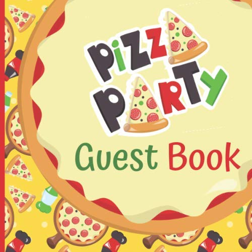 Guest Book: Georgous Pizza Party Decorations Celebration Keepsake Guest Signing and Message Book With Gift Tracker and Picture Memory Section (Pizza Party Guest Books)