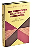 The Philosophy of Artificial Intelligence, , 0198248555
