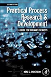 img - for Practical Process Research and Development - A guide for Organic Chemists, Second Edition book / textbook / text book