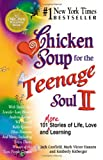 Chicken Soup for the Teenage Soul II, Jack L. Canfield and Mark Victor Hansen, 1558746161