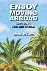 Enjoy Moving Abroad: Insider Tips for Living Well Overseas Paperback