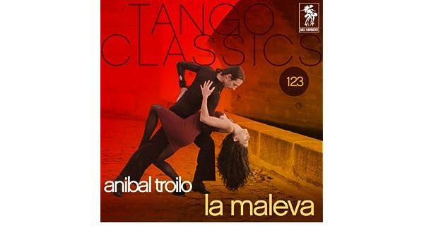Tango Classics 123: La maleva by Anibal Troilo on Amazon ...