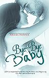 Bye-Bye Baby (Cole & Beth) (The Baby Saga Book 2)