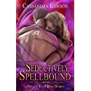 Seductively Spellbound (Spells That Bind Book 3)